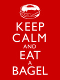Keep Calm and Eat a Bagel Poster