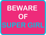 Beware of Super Girl