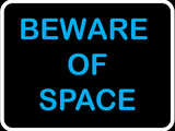 Beware of Space
