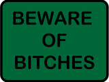 Beware of Bitches