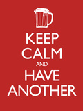 Keep Calm and Have Another (Carry on Spoof) Art Poster Print