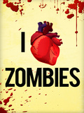 I Heart Zombies Art Poster Print