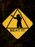 Beat it Sign