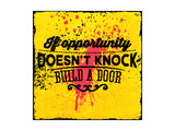 Quote Typographical Background  Vector Design If Opportunity Doesnt Knock  Build a Door