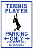 Tennis Player Parking Only