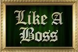 Like A Boss Faux Frame Humor
