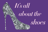 It's All About The Shoes - Sparkles