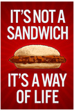It's Not a SandwichIt's a Way of Life