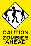 Caution Zombies Ahead