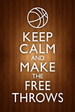 Keep Calm and Make the Free Throws