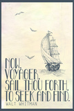 Now  Voyager  Sail Thou Forth  To Seek and Find