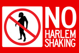 No Harlem Shaking