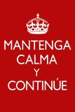 Mantenga Calma Y Continue