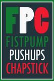 FPC Fistpump Pushups Chapstick Jersey Shore