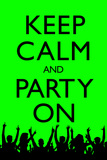 Keep Calm and Party On  Green