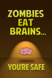Zombies Eat Brains You Are Safe Funny