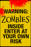Warning Zombies - Enter at Your Own Risk