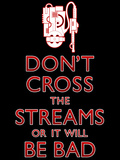 Don't Cross The Streams or It Will Be Bad