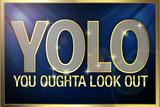 YOLO You Oughta Look Out