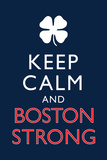 Keep Calm and Boston Strong
