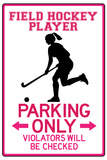 Field Hockey Player Parking Only