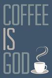 Coffee Is God Humor
