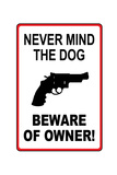 Never Mind the Dog Beware of Owner