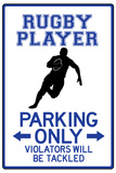 Rugby Player Parking Only