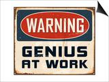 Sign: Warning - Genius at Work