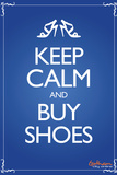 Keep Calm and Buy Shoes Keep Calm and Carry On Spoof