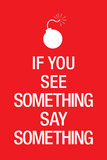 If You See Something Say Something Keep Calm Motivational Poster Art Print
