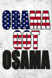 Obama Got Osama Art Poster Print
