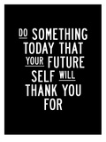 Do Something Today Reproduction d'art