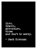 Live Travel Adventure Bless (Jack Keruoac)