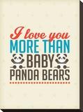 Love You More than Baby Panda Bears