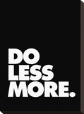 Do Less More