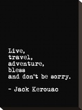 Live Travel Adventure Bless (Jack Keruoac)