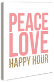 Peace Love Happy Hour