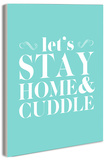 Let's Stay Home & Cuddle