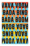 Vava Voom Bada Bing Bada Boom