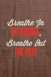 Breathe in the Future