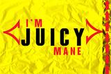 I'm Juicy