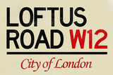 Loftus Road W12 City of London Sign Poster