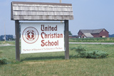 """A Sign That Reads """"United Christian School"""""""