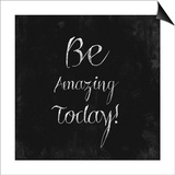 Be Amazing Today!