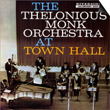 Thelonious Monk - The Thelonious Monk Orchestra in Town Hall
