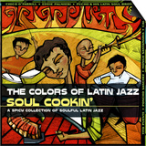 The Colors of Latin Jazz: Soul Cookin'
