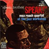 Max Roach Quartet  Speak Brother Speak! At the Jazz Workshop