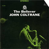 John Coltrane - The Believer