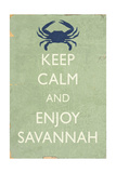 Keep Calm and Enjoy Savannah